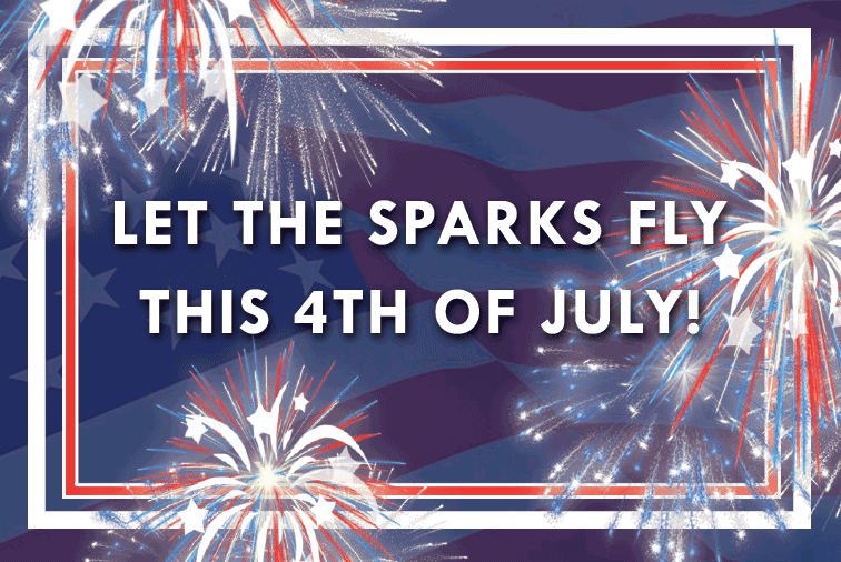 Let The Sparks Fly This 4th Of July